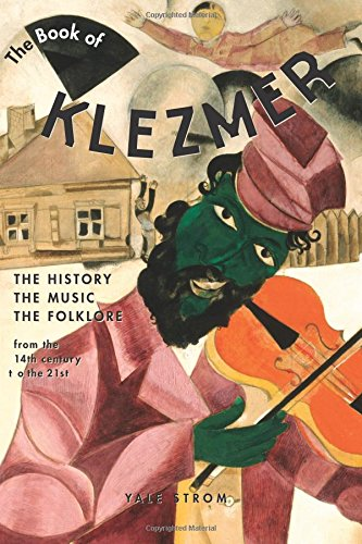 The Book of Klezmer: The History, the Music, the Folklore