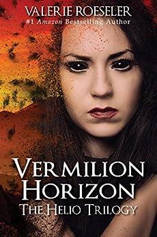 Vermilion Horizon (The Helio Trilogy Book 3) (English Edition) par [Roeseler, Valerie]