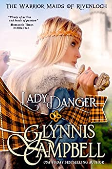 Lady Danger (The Warrior Maids of Rivenloch Book 1) (English Edition) par [Campbell, Glynnis]