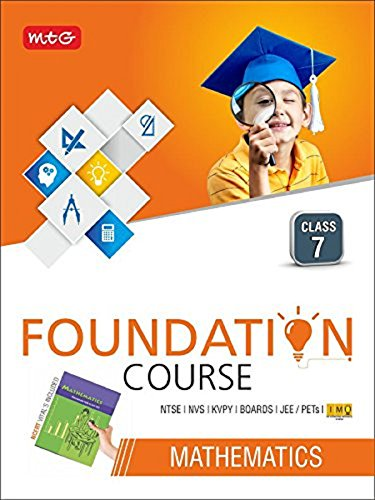Mathematics Foundation Course For NTSE/NVS/KVPY/BOARDS/JEE/IMO/PETs - Class 7
