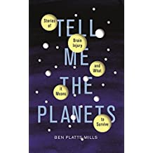 Tell Me the Planets: Stories of Brain Injury and What It Means to Survive