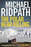 The Polar Bear Killing: An atmospheric novella set in the remote north of Iceland, from the author of the chilling Fire & Ice crime series and featuring ... sergeant Magnus Ragnarsson (Kindle Single)