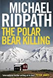 The Polar Bear Killing: An atmospheric novella set in the remote north of Iceland, from the author of the chilling Fire & Ice crime series and featuring ... Ragnarsson (Kindle Single) (English Edition)