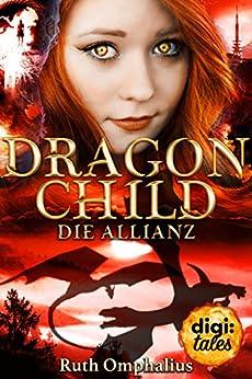 Dragon Child (3). Die Allianz von [Omphalius, Ruth]