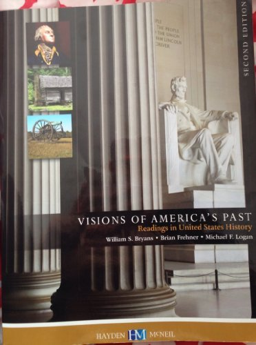 Visions of America's Past (Readings in United States History) 2nd Edition by Brian Frehner, Michael F Logan William S Bryans (2014-08-01)