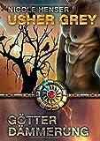 Usher Grey - Götterdämmerung: Roman 2