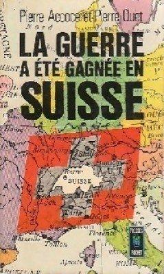 La guerre à été gagnée en suisse. par Accoce Pierre - Pierre Quet.