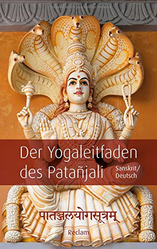 Preisvergleich Produktbild Påtañjalayogasutram / Der Yogaleitfaden des Patañjali: Sanskrit/Deutsch (Reclam Taschenbuch)