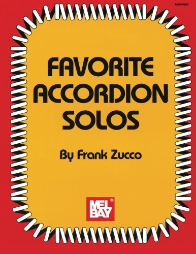 Favorite Accordion Solos (Mel Bay Archive Editions) by Frank Zucco (2008-06-02)