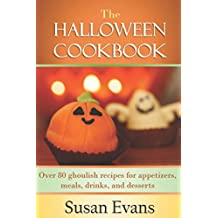 The Halloween Cookbook: Over 80 ghoulish recipes for appetizers, meals, drinks, and desserts