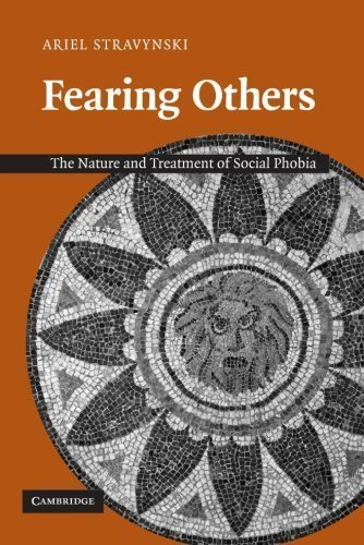 Fearing Others: The Nature and Treatment of Social Phobia by Stravynski, Ariel (2007) Paperback