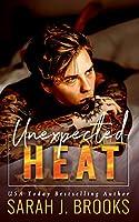Unexpected Heat: Ein Enemies to Lovers - Liebesroman