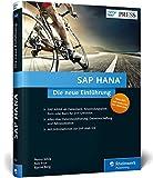 SAP HANA – Die neue Einführung: In-Memory-Technologie, Werkzeuge, Datenbeschaffung und Datenmodellierung (SAP PRESS)