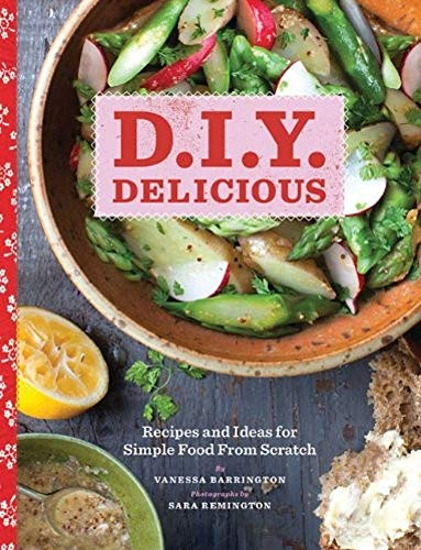 cipes and Ideas for Simple Food From Scratch (English Edition) ()