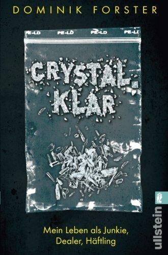 Preisvergleich Produktbild crystal.klar: Mein Leben als Junkie, Dealer, Häftling