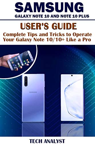 SAMSUNG GALAXY NOTE 10 AND NOTE 10 PLUS USERS GUIDE: Complete ...