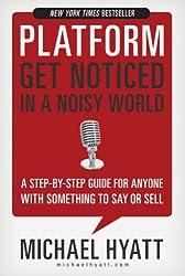 Platform: Get Noticed in a Noisy World (English Edition)