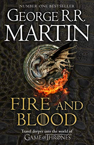 Fire and Blood: 300 Years Before A Game of Thrones (A Targaryen ...