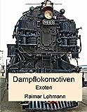 Dampflokomotiven: - Exoten -