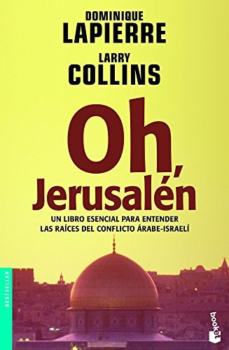 Oh, Jerusalen/ Oh, Jerusalem (Bestseller (Booket Numbered)) (Spanish Edition) by Dominique Lapierre (2006-03-01)
