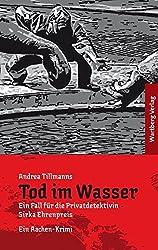 Tod im Wasser. Ein Fall für die Privatdetektivin Sirka Ehrenpreis: Ein Aachen-Krimi (Regionalkrimi)