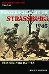 PANZERSCHLACHT UM STRASSBURG 1945  -...
