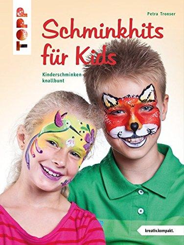 Schminkhits für Kids: Kinderschminken knallbunt (kreativ.kompakt.) -