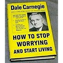 How To Stop Worrying And Start Living Free (English Edition)