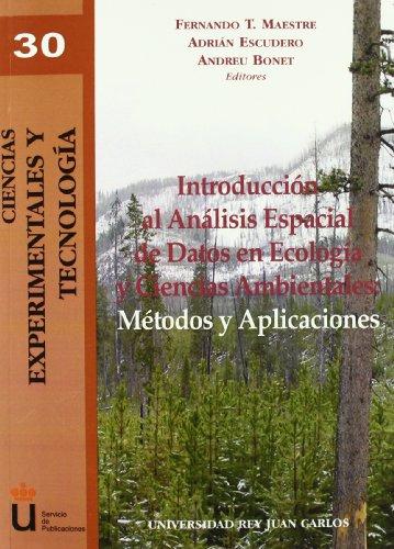 Introducción al Análisis Espacial de Datos en Ecología y Ciencias Ambientales: Métodos de aplicación (Ciencias Experimentales y Tecnología)