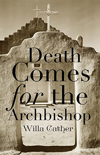 Death Comes for the Archbishop - Annotated (Original 1927 Edition) par Willa Cather