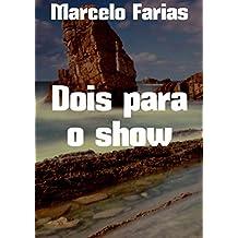 Dois para o show (Portuguese Edition)