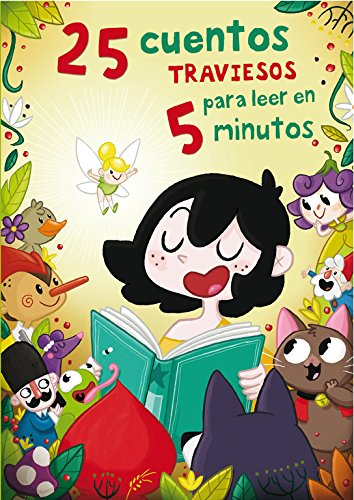 25 cuentos traviesos para leer en 5 min / 25 naughty stories to read in 5 minutes por Amaia Cia Abascal, Nuria Aparicio