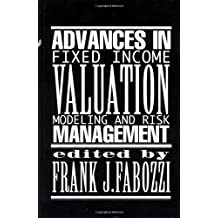 Advances in Fixed Income Valuation Modeling and Risk Management (Frank J. Fabozzi)