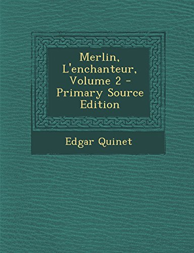 Merlin, L'Enchanteur, Volume 2
