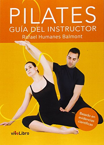Pilates: Guía del instructor (Colección viveLibro) por Rafael Humanes Balmont