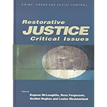 [(Restorative Justice : Critical Issues)] [Edited by Eugene McLaughlin ] published on (June, 2003)