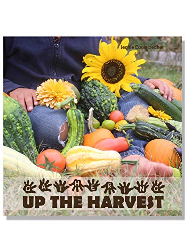 Gathering Up The Harvest (English Edition) por Jennie Eaglespeaker