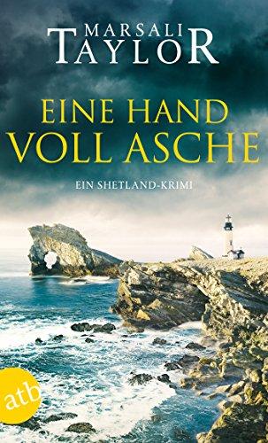Eine Handvoll Asche: Ein Shetland-Krimi (Lynch & Macrae 3)