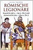 Römische Legionäre: Republik (58 v.-69 n.Chr.) und Kaiserreich (161-244 n.Chr.) - Ross Cowan, Angus McBride