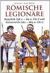 Römische Legionäre: Republik (58 v.-69 n.Chr.) und Kaiserreich (161-244 n.Chr.)