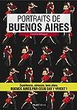 Portraits de Buenos Aires: Buenos Aires par ceux qui y vivent! (Vivre ma ville)