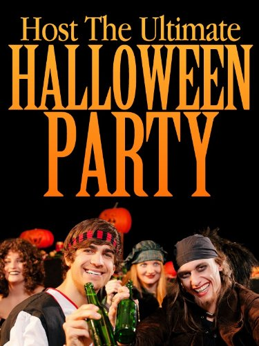 Host The Ultimate Halloween Party: Low Cost Scary Tips, Tricks, And Ideas For Your Halloween Party (English Edition) (Ideen Für Halloween Tricks,)