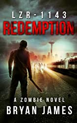 LZR-1143: Redemption: Book Three of the LZR-1143 Zombie Apocalypse Series