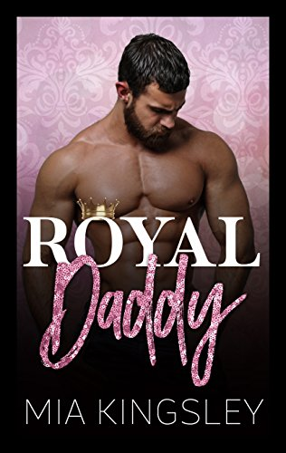 Royal Daddy (Royal Daddies 1) von [Kingsley, Mia]