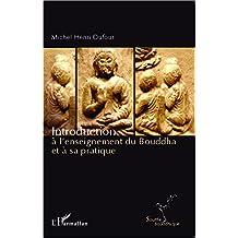 Introduction à l'enseignement du Bouddha et à sa pratique