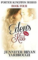 Eden's Kiss (Porter Kingston Series Book 4)