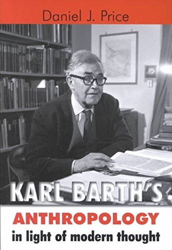 [(Karl Barth's Anthropology in Light of Modern Thought)] [By (author) D. Price] published on (February, 2002)