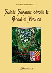 Sainte Suzanne dévoile le Graal et Avallon