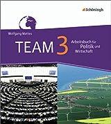 TEAM - Arbeitsbücher für Politik und Wirtschaft - Ausgabe für Realschulen in Nordrhein-Westfalen: Band 3 (9./10. Schuljahr)