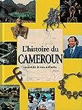 L'Histoire du Cameroun Racontee a Nos Enfants